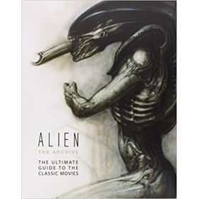 Alien The Archive - The Ultimate Guide to the Classic Movies