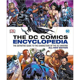 The DC Comics Encyclopedia All-New Edition - The Definitive Guide to the Characters of the DC Universe